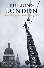 BUILDING LONDON : The Making of a Moden Metropolis