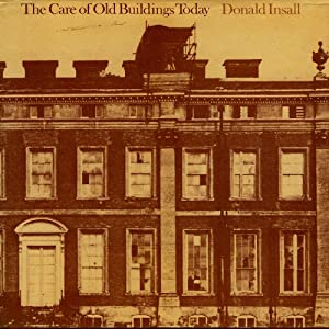 THE CARE OF OLD BUILDINGS TODAY : A practical Guide