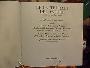 Le Cattedrali del Vapore Stazioni, Treni, Letteratura. Introduzione di Jean Dethier. Test di ...