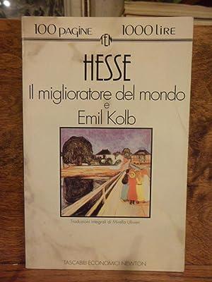 Il miglioratore del mondo e Emil Kolb: Hermann Hesse