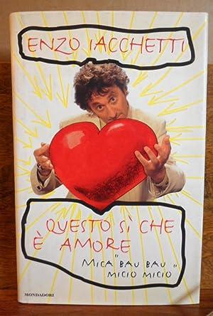 Questo si' che e' amore mica bau: Enzo Iacchetti