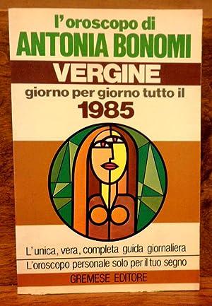 L' Oroscopo di Antonia Bonomi , Vergine: Antonia Bonomi