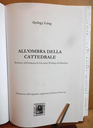 All' ombra della cattedrale romanzo dell' infanzia di Giovanni Pierluigi da Palestrina: ...