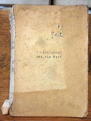 I cacciatori del Far West romanzo d': Emilio Salgari ,