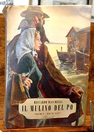 Il mulino del Po Volume I Dio: Riccardo Bacchelli