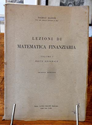 Lezioni di Matematica Finanziaria Volume I Parte: Pacifico Mazzoni
