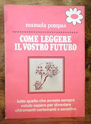 Come leggere il vostro futuro Tutto quello: Manuela Pompas