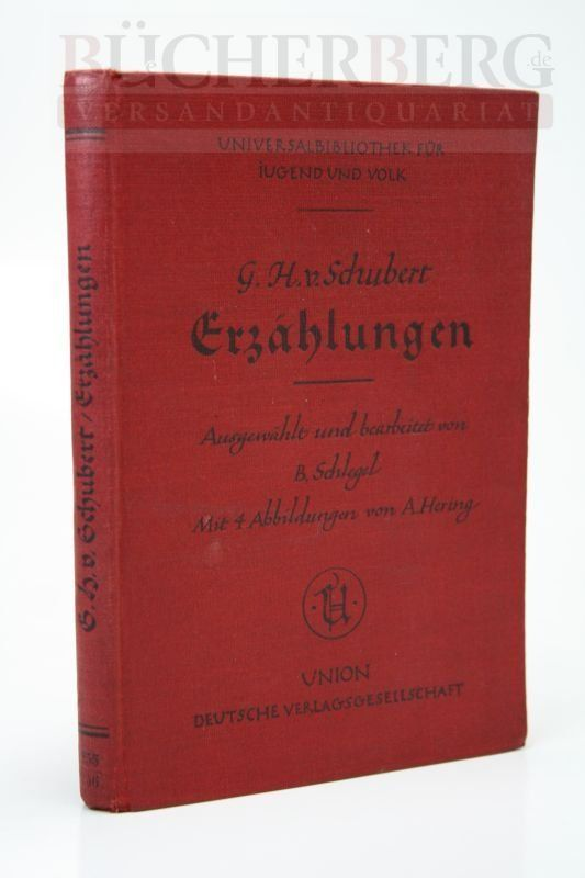 Erzählungen. Ausgewählt und bearbeitet von B. Schlegel: von Schubert, Gotthilf