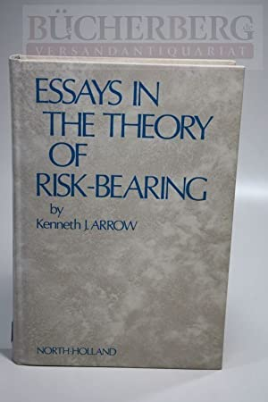 essays in the theory of risk bearing I - decision making under uncertainty - david easley and mukul majumdar ©encyclopedia of life support systems (eolss)  essays in the theory of risk bearing .
