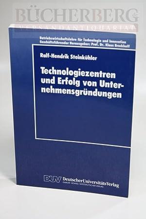 Technologiezentren und Erfolg von Unternehmensgründungen: Steinkühler, Ralf-Hendrik:
