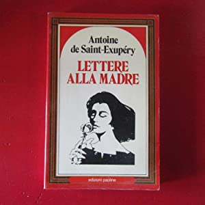 Lettera alla madre: Antoine de Saint-Exupery