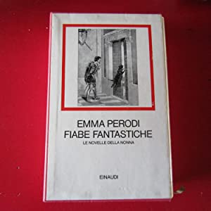 Fiabe Fantastiche Le novelle della nonna: Emma Perodi