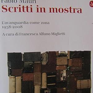 Scritti in mostra L'avanguardia come zona 1958: Fabio Mauri