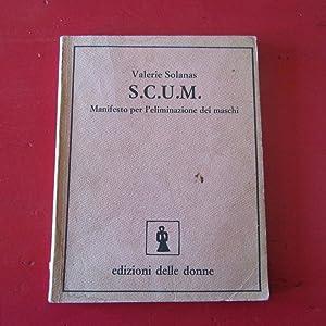 S.C.U.M. Manifesto per l'eliminazione dei Maschi: Valerie Solanas