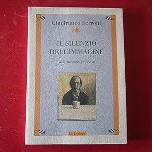 Il silenzio dell'immagine Testi , incontri ,: Gianfranco Ferroni