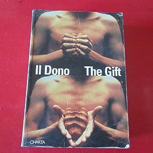 Il Dono / The Gift Offerta Ospitalitò: Gianfranco Maraniello -