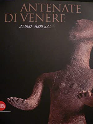 Antenate di Venere 27000-4000 a.C.: Venceslas Kruta -