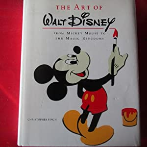 The Art of Walt Disney From Mickey: Christopher Finch