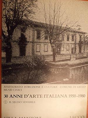 30 anni d'Arte italiana 1950-1980 1 - il segno sensibile: Eligio Cesana ( a cura di )
