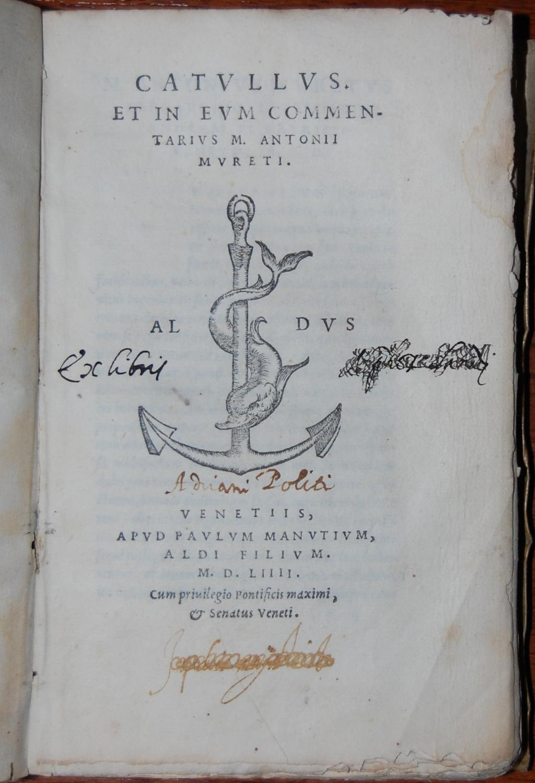Catullus et in eum commentarius M. Antonii Mureti. Venetiis, Apud Paulum Manutium Aldi filium ...