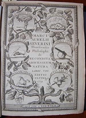 Marci Aurelii Severini . De abscessuum recondita: Severino Marco Aurelio