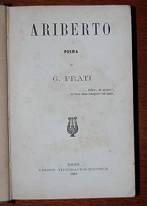 Ariberto poema di G. Prati. Unito a: Parnaso Modenese. Liriche scelte di poeti modenesi ...