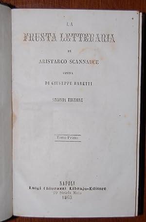La Frusta Letteraria di Aristarco Scannabue opera di Giuseppe Baretti Seconda Edizione Tomo primo -...