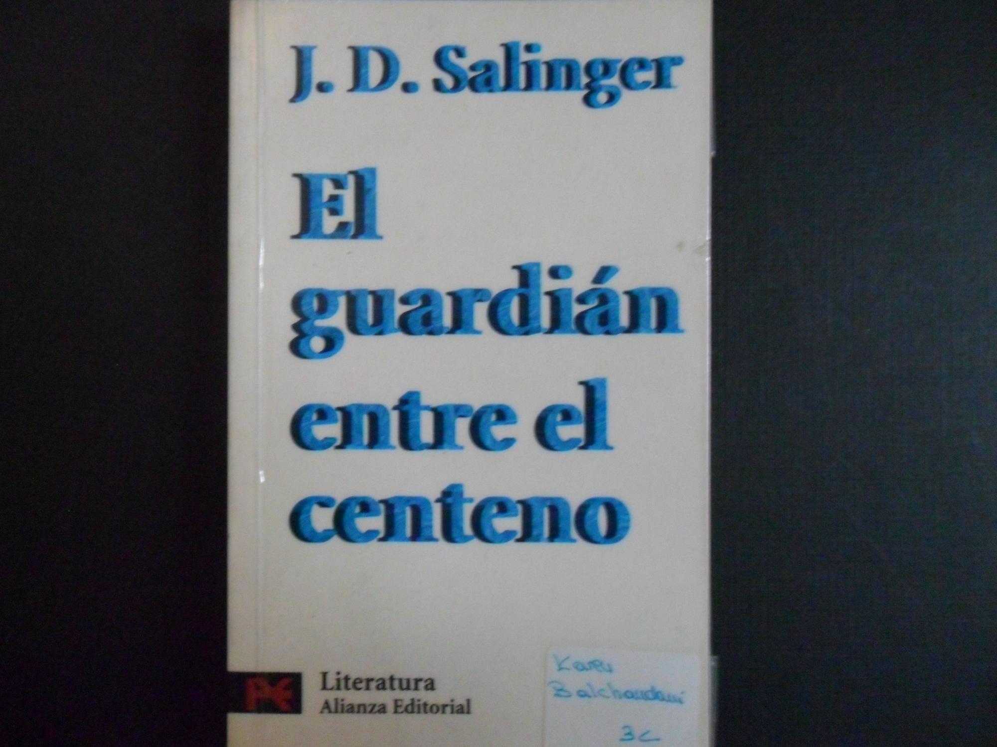 EL GUARDIAN ENTRE EL CENTENO: SALINGER