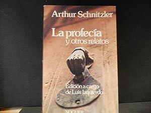 LA PROFECÍA Y OTROS RELATOS: ARTHUR SCHNITZLER
