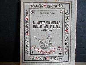 La muerte por amor de Mariano José: Joaquín Soler Serrano