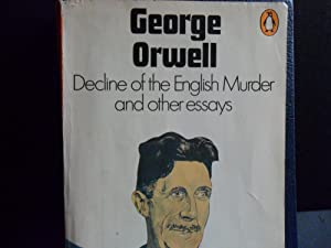 DECLINE OF THE ENGLISH MURDER AND OTHER: ORWELL