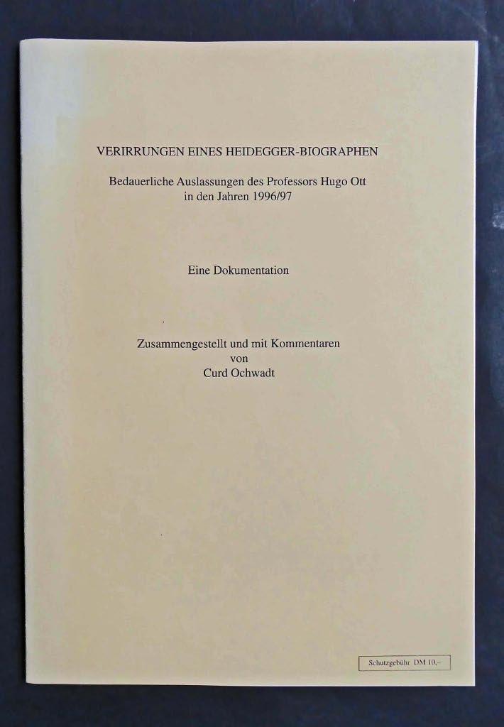 Verirrungen eines Heidegger-Biographen. Bedauerliche Auslassungen des Professors: OCHWADT, Curd: