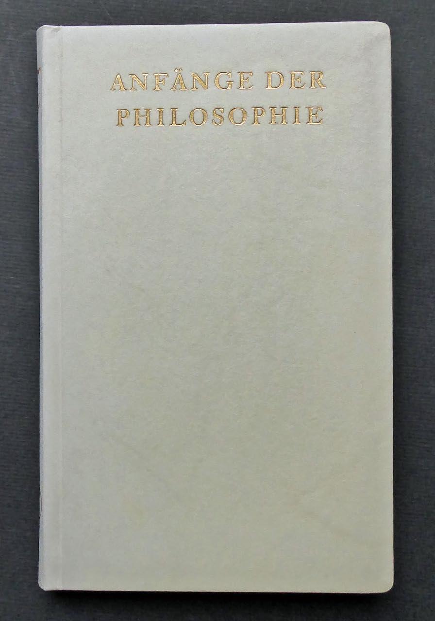 DIE ANFÄNGE DER ABENDLÄNDISCHEN PHILOSOPHIE. Fragmente und: VORZUGSAUSGABE: