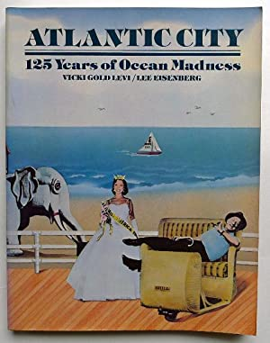Atlantic City. 125 years of Ocean Madness. Starring Miss America, Mr. Peanut, Lucy the Elephant, ...