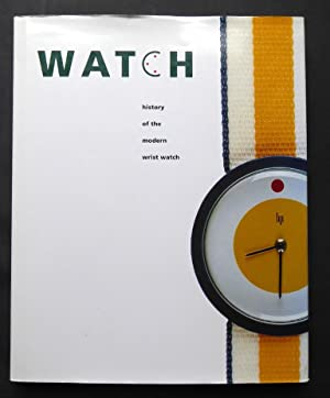 Watch. History of the Modern Wristwatch Design 1950 - 1983. Electric 1950 - 1993.