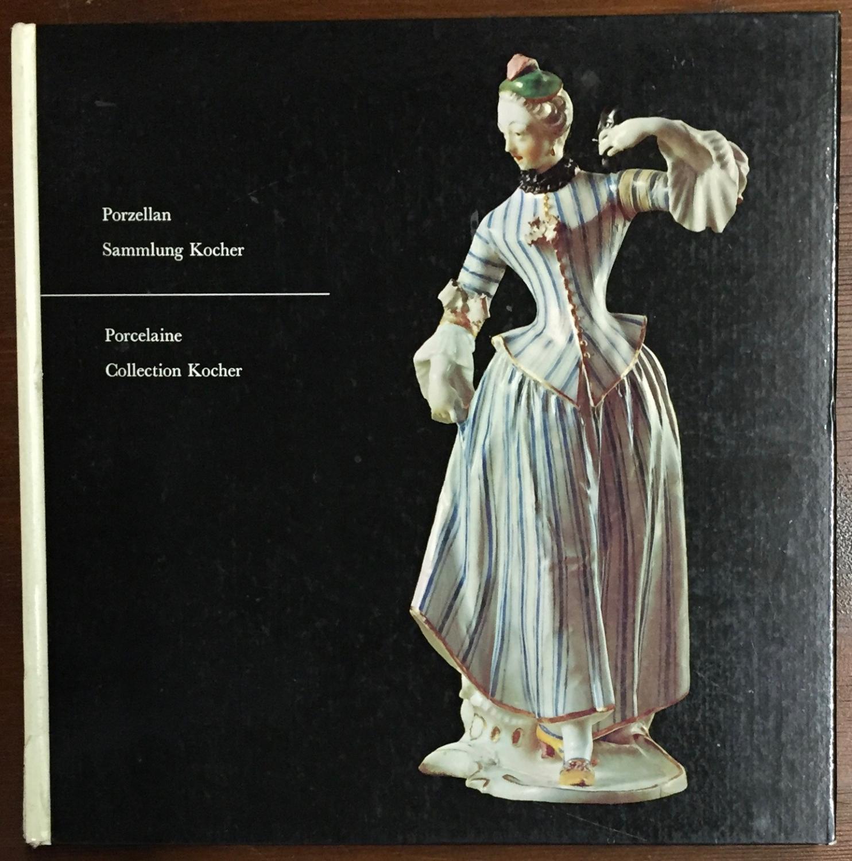 Porzellan Sammlung Kocher. Meisterwerke aus der Sammlung: Wyss, Robert L.