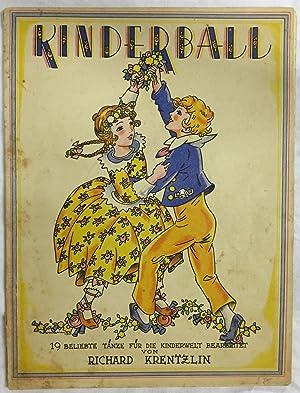 Kinderball. 19 beliebte Tänze für die Kinderwelt.: Kretzlin, Richard (bearb.)