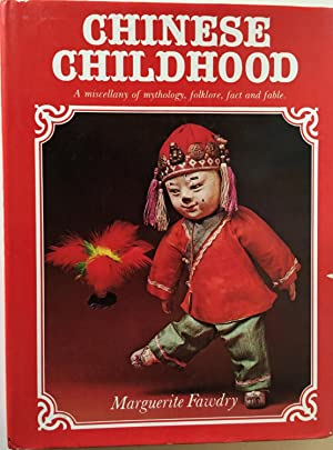Chinese Childhood. A miscellany of mythology, folklore, fact und fable.