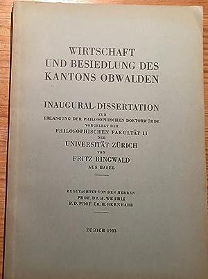 Wirtschaft und Besiedlung des Kantons Obwalden. Inaugural: Ringwald, Fritz
