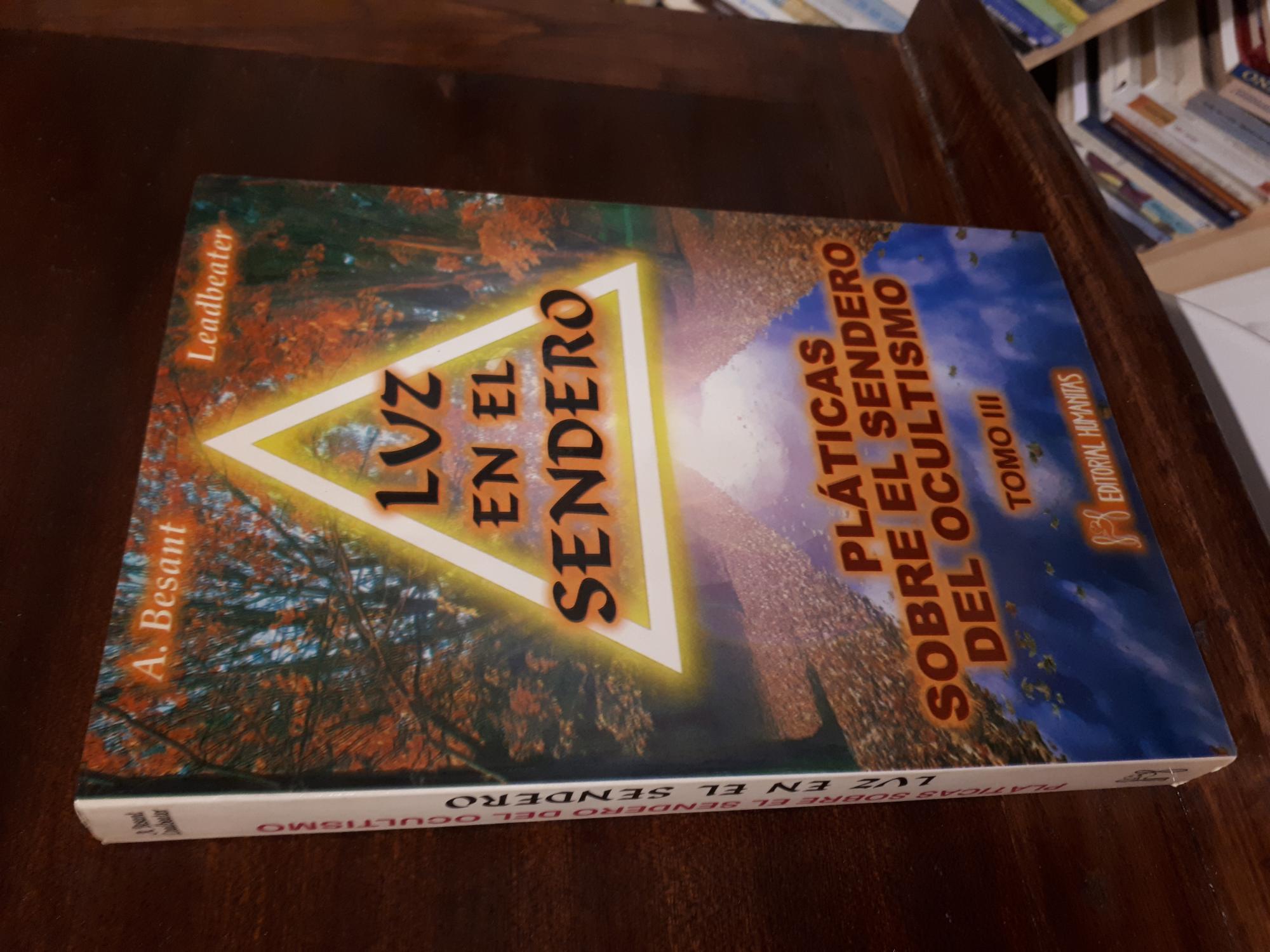 Luz en el sendero. Pláticas sobre el sendero del ocultismo tomo III - A.Besant y C.W.Leadbeater