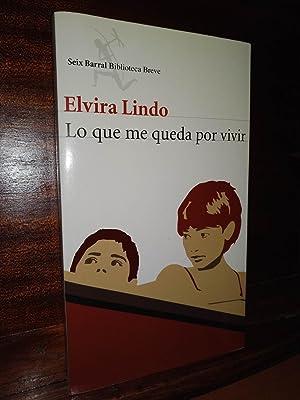 Lo que me queda por vivir: Elvira Lindo