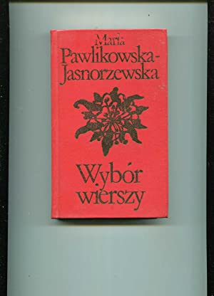 Wybor wierszy: Pawlikowska Jasnorzewska Maria