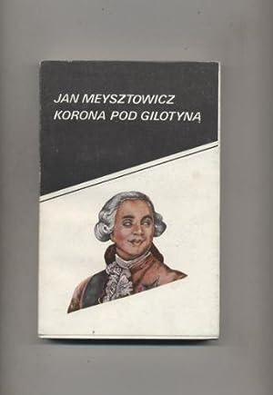 Korona pod gilotyna: Meysztowicz Jan