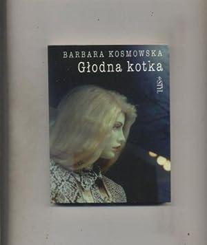 Glodna kotka: Kosmowska Barbara