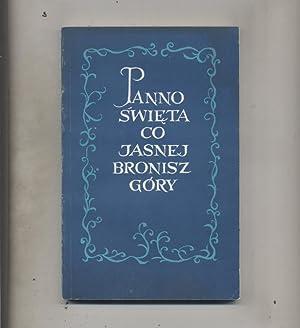 Panno swieta co Jasnej bronisz Gory Antologia: Rozej Stefan Jan