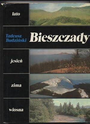 Bieszczady. lato-jesien-zima-wiosna: Budzinski Tadeusz