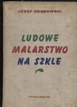 Ludowe malarstwo na szkle: Grabowski Jozef