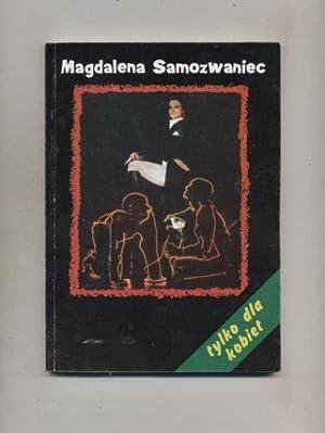 Tylko dla kobiet: Samozwaniec Magdalena