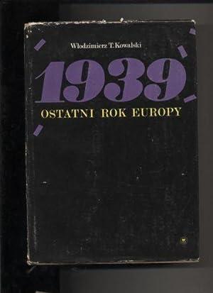Ostatni rok Europy 1939: Kowalski Wlodzimierz T.