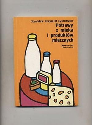 Potrawy z mleka i produktow mlecznych: Lyszkowski Stanislaw Krzysztof